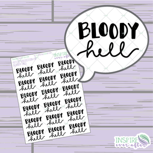 Bloody Hell ~ Hand Drawn Magical Sassy Quotes ~ Petite Collection ~ Planner Stickers