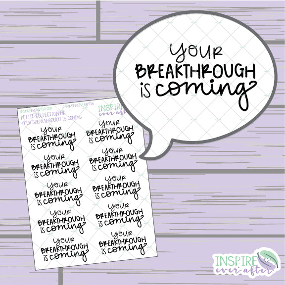 Your Breakthrough is Coming ~ Hand Drawn Positive Affirmation Petite Collection ~ Planner Stickers