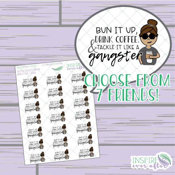 Lena & Friends Bun it Up, Drink Coffee & Tackle it like a Gangster ~ Hand Drawn Characters ~ Petite Collection ~ Planner Stickers
