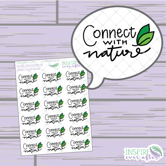 Connect With Nature ~ Hand Drawn Positive Affirmation ~ Petite Collection ~ Planner Stickers