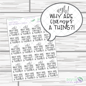 Ugh! Why are Cramps a Thing?! ~ Sassy Quote Series ~ Planner Stickers