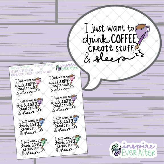 I Just Want To Drink Coffee, Create Stuff & Sleep ~ Hand Drawn Beverage ~ Petite Collection ~ Planner Stickers