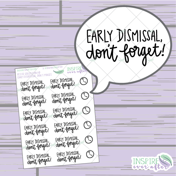 Early Dismissal, Don't Forget! ~ Hand Lettered School Icon ~ Petite Collection ~ Planner Stickers