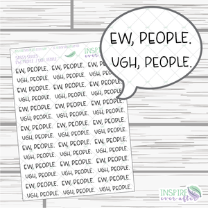 Ew, People. / Ugh, People. ~ Sassy Quote Script Series ~ Planner Stickers