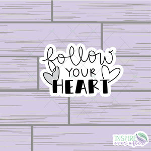 Follow Your Heart Die Cut ~ Hand Drawn ~ Positive Affirmation Planner Accessories
