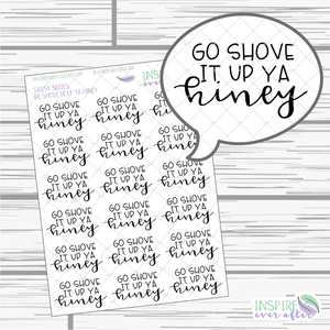 Go Shove It Up Ya Hiney ~ Sassy Quote Series ~ Planner Stickers