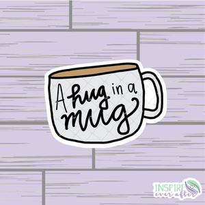 A Hug in a Mug Die Cut ~ Coffee/Tea Hand Drawn Planner Accessories