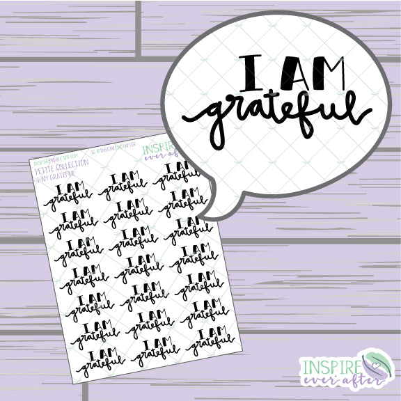 I Am Grateful ~ Hand Lettered, Hand Drawn Positive Affirmation Icon ~ Petite Collection ~ Planner Stickers