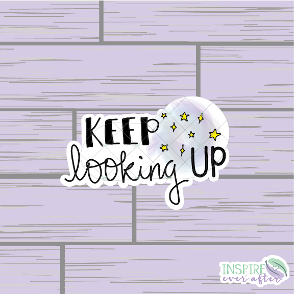 Keep Looking Up Die Cut ~ Hand Drawn ~ Positive Affirmation Planner Accessories