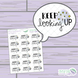Keep Looking Up ~ Hand Drawn Positive Affirmation ~ Petite Collection ~ Planner Stickers