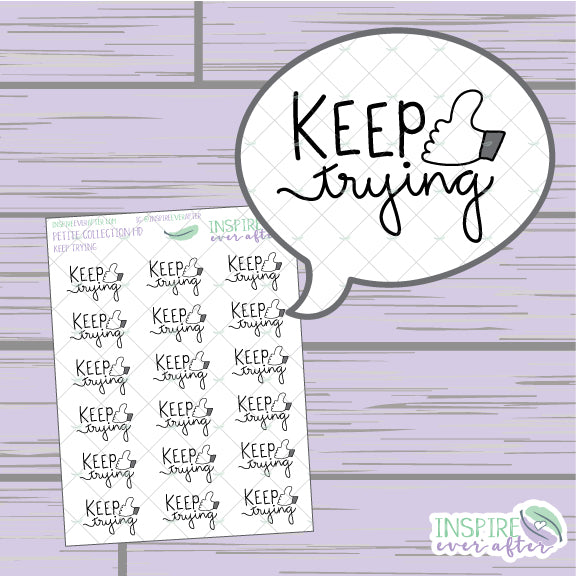 Keep Trying ~ Hand Drawn Positive Affirmation ~ Petite Collection ~ Planner Stickers