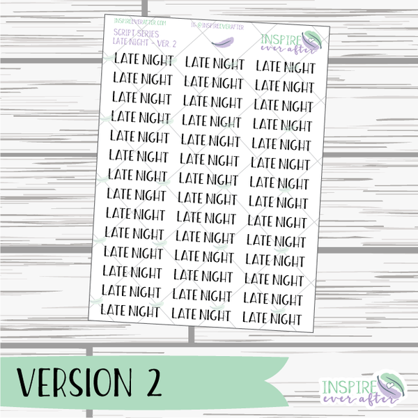 Late Night ~ Script OR Print ~ Script Series ~ Planner Stickers