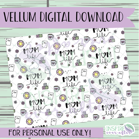 Mom Life Vellum ~ Digital Download ~ Hand Drawn Digitals