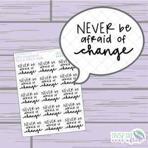 Never Be Afraid of Change ~ Hand Drawn Positive Affirmation Petite Collection ~ Planner Stickers
