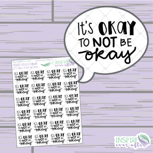 It's Okay To Not Be Okay ~ Hand Drawn Positive Affirmation ~ Petite Collection ~ Planner Stickers