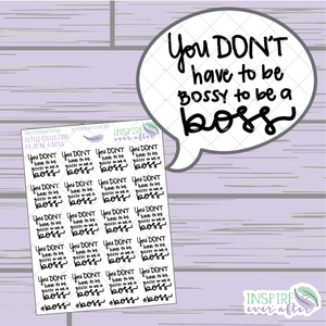 You Don't Have to be Bossy to be a Boss ~ Hand Drawn Positive Affirmation ~ Petite Collection ~ Planner Stickers