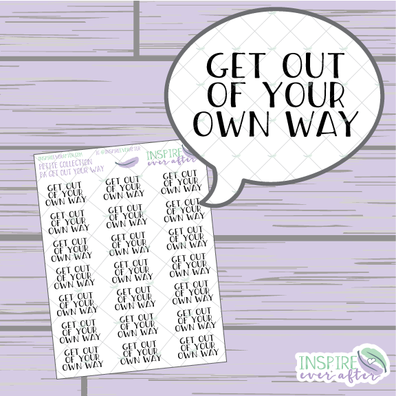 Get Out Of Your Own Way ~ Positive Affirmation Petite Collection ~ Planner Stickers
