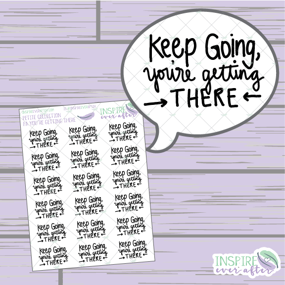 Keep Going, You're Getting There ~ Hand Drawn Positive Affirmation ~ Petite Collection ~ Planner Stickers