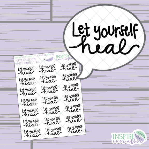 Let Yourself Heal ~ Hand Lettered Positive Affirmation ~ Petite Collection ~ Planner Stickers