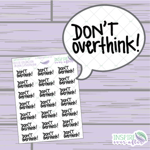 Don't Overthink! ~ Hand Lettered Petite Collection Positive Affirmation Icon ~ Planner Stickers