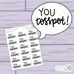 Magical You Tosspot! ~ Hand Drawn Sassy Quote ~ Petite Collection ~ Planner Stickers