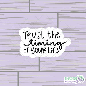 Trust The Timing of Your Life Die Cut ~ Hand Drawn ~ Positive Affirmation Planner Accessories