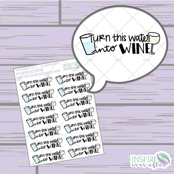 Turn This Water Into White Wine ~ Magical Hand Drawn Petite Collection ~ Planner Stickers
