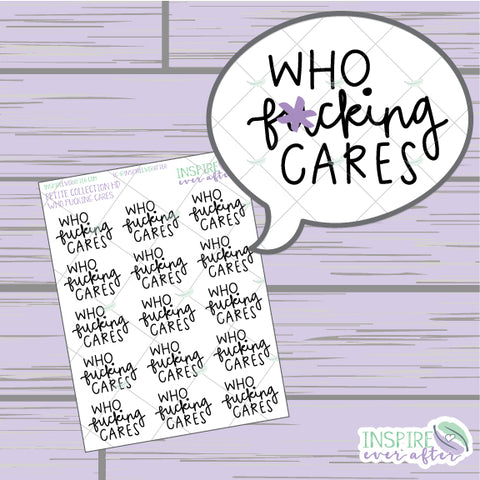 Who F**king Cares ~ Hand Drawn Sassy Series ~ Petite Collection ~ Planner Stickers
