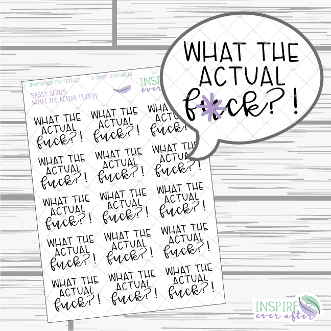 What the Actual F**k?! ~ Sassy Quote Series ~ Planner Stickers