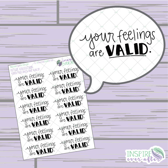 Your Feelings Are Valid. ~ Hand Drawn Positive Affirmation Petite Collection ~ Planner Stickers