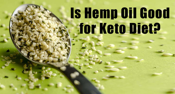 Is Hemp Oil Good for Keto Diet?