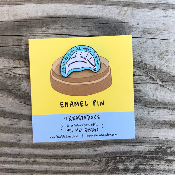 "Dumplings Make The World Go Round 1"" Enamel Pin - Kwohtations"
