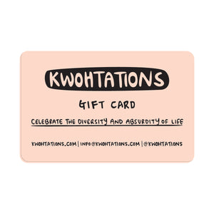 Kwohtations Gift Card!