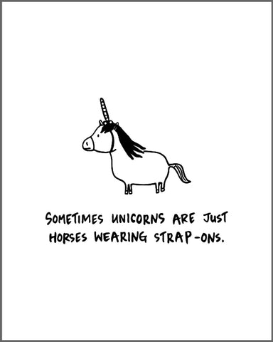 "Sometimes Unicorns Are Just Horses Wearing Strap-Ons 8"" x 10"" Letterpress Print"
