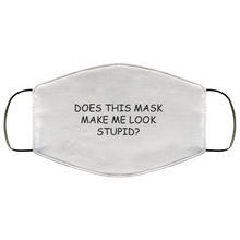 Load image into Gallery viewer, Does This Mask Make Me Look Stupid? Face Mask
