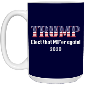 Navy Blue Trump Elect That MF'er Again 2020 Mug