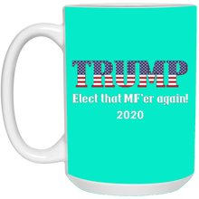 Load image into Gallery viewer, Teal Trump Elect That MF'er Again 2020 Mug