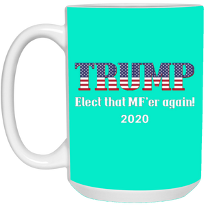 Teal Trump Elect That MF'er Again 2020 Mug