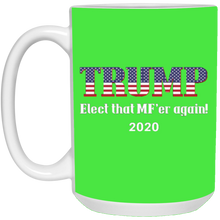 Load image into Gallery viewer, Green Trump Elect That MF'er Again 2020 Mug