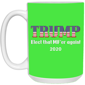 Green Trump Elect That MF'er Again 2020 Mug