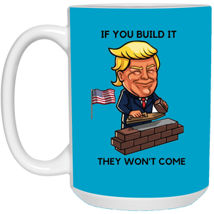 Blue If You Build It Trump Ceramic Mug