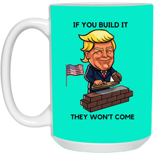 Load image into Gallery viewer, Teal If You Build It Trump Ceramic Mug