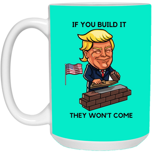 Teal If You Build It Trump Ceramic Mug