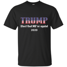 Load image into Gallery viewer, Black Trump Elect That MF'er Again 2020 T-shirt