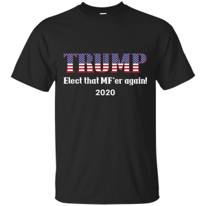 Black Trump Elect That MF'er Again 2020 T-shirt
