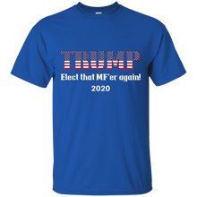 Load image into Gallery viewer, Royal Trump Elect That MF'er Again 2020 T-shirt