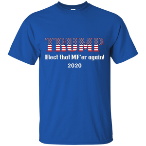 Royal Trump Elect That MF'er Again 2020 T-shirt
