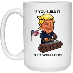 White If You Build It Trump Ceramic Mug
