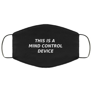 This Is A Mind Control Device Face Mask - Black Only