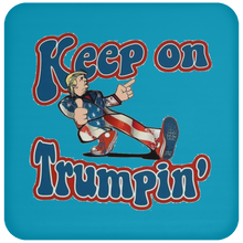 Load image into Gallery viewer, Trump Keep On Trumpin' Laminated Gloss Coaster